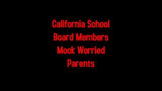 California School Board Members Mock Worried Parents 2-18-2021