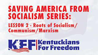 Lesson 2of4 -- Saving America from Socialism: Roots of Socialism/Communism/Marxism