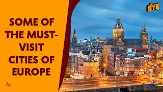 Top 4 European Cities Everyone Should Visit *