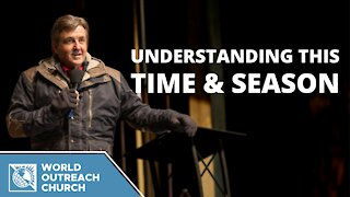 Understanding This Time & Season