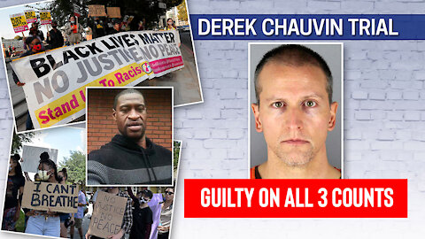 BREAKING Derek Chauvin Guilty On All 3 Counts In George Floyd's Death