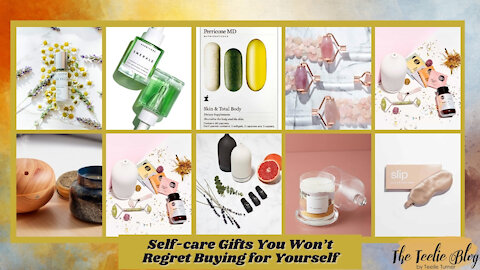 The Teelie Blog | Self-care Gifts You Won't Regret Buying for Yourself | Teelie Turner