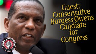 Guest: Burgess Owens, Candidate For Congress UT04