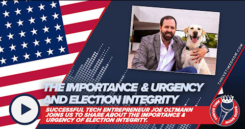 Joe Oltmann | The Importance & Urgency of Election Integrity & the Truth