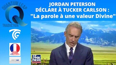 Jordan Peterson déclare à Tucker Carlson: la vérité dans le discours a une valeur divine