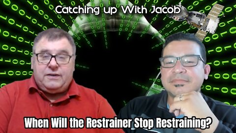 Catching up with Jacob - When Will the Restrainer Stop Restraining? episode 29