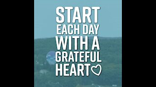Start each day with a grateful heart [GMG Originals]