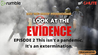 LOOK AT THE EVIDENCE EPISODE 2