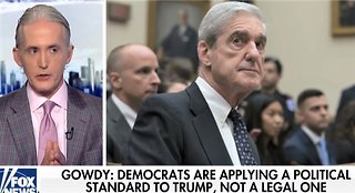Trey Gowdy: Robert Mueller hearings were 'unmitigated disaster' for Dems