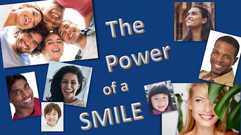The Power of a Smile - It can change lives, including yours.