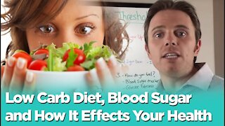 Low Carb Diet, Blood Sugar and How it Affects your Health