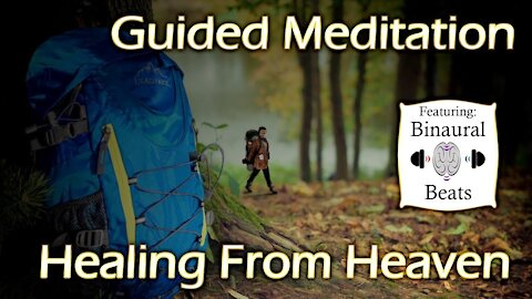 Guided Meditation: Healing From Heaven with 432 hz to 528 hz Binuaral Beats Delta Brainwaves