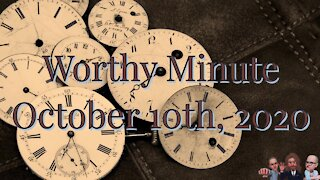 Worthy Minute - October 10th 2020