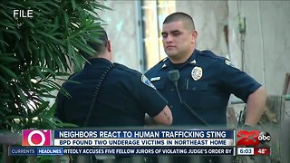 Neighbors react to human trafficking sting in northeast Bakersfield home