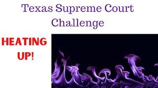 Texas Supreme Court Case Heats up