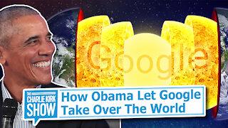 How Obama Let Google Take Over The World