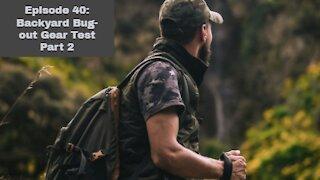 Episode 40: Backyard Bug-out Gear Test Part 2