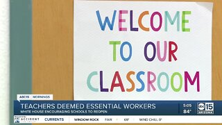 Teachers deemed 'essential workers' by White House