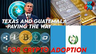 Guatemala & Texas Paving The Way For Crypto Adoption