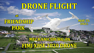 Drone Flight at Friendship Park on 05-31-2021 with the Fimi X8SE 2020