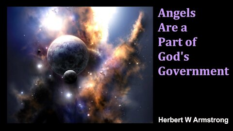 Angels Are a Part of God's Government - Herbert W Armstrong - Radio Broadcast
