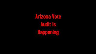Arizona Vote Audit Is Happening 4-24-2021