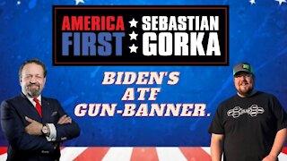 Biden's ATF Gun-banner. Jon Patton with Sebastian Gorka on AMERICA First