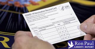 Vaccine Passports: Your Ticket To Tyranny