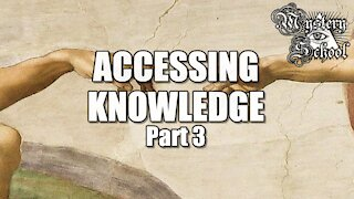 Mystery School Lesson 6: Accessing Knowledge Part 3