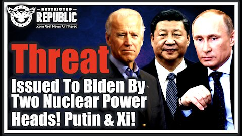 Biden Just Hit With Deadly Threat From Putin & Xi—Two Nuclear Powers Team-Up Against America