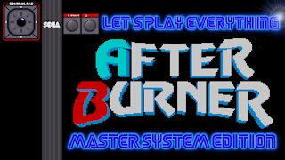Let's Play Everything: After Burner (SMS)