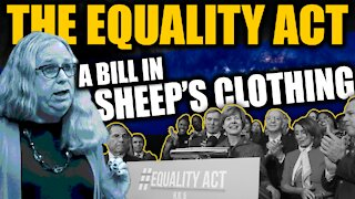The Equality Act: A Bill In Sheep's Clothing