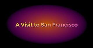 A Visit to San Francisco