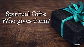 Spiritual Gifts: Who gives them?
