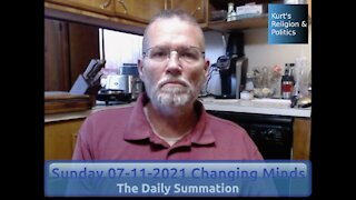 20210711 Changing Minds - The Daily Summation