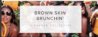 Brown Skin Brunchin'