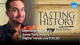 """Tasting History"" Host Max Miller   Digital Trends Live 9.23.20"