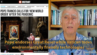 Pope endorses Great Reset while Vatican hides environmentally friendly technologies