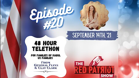 Episode #20: General Flynn Announces TELETHON for US 13 Service Members Killed in Kabul!!!!