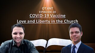 OTXNT 20: C-19 Vaccine: Love and Liberty in the Church