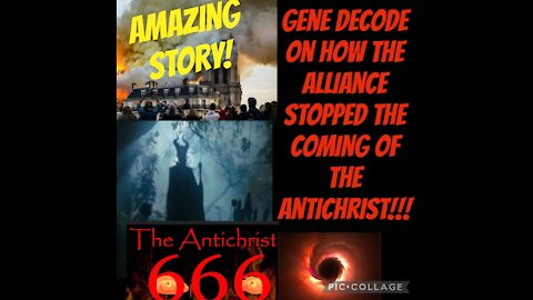 GENE DECODE ON HOW ALLIANCE STOPPED THE ANTICHRIST