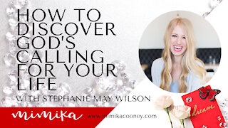How to Discover God's Calling for your Life with Stephanie May Wilson