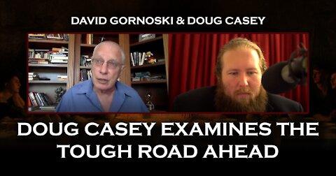 Doug Casey Examines the Tough Road Ahead