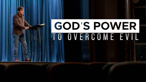 God's Power to Overcome Evil - Learning How to Live