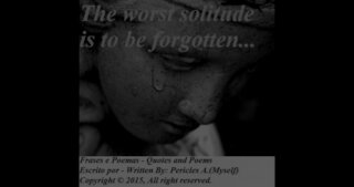 The worst solitude... [Quotes and Poems]