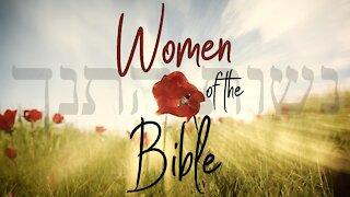 Women Of The Bible Part 3