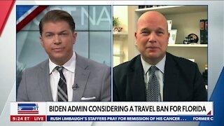 BIDEN ADMIN CONSIDERING A TRAVEL BAN FOR FLORIDA