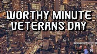 Worthy Minute - Veterans day