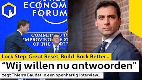 """Lock Step, Great Reset, Build Back Better. """"Wij willen nu antwoorden!"""" zegt Thierry Baudet..."""