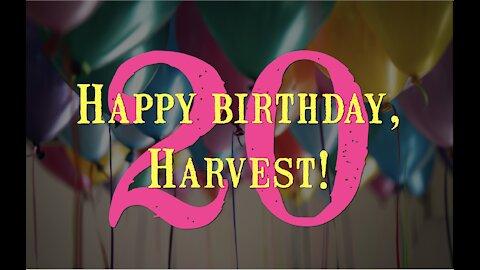 Harvest 20th Birthday 5-2-21
